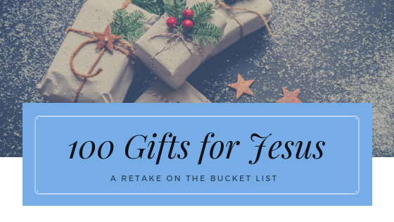 Gifts for Jesus, bucket list reimagined
